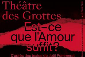 Amour et désillusion au Théâtre des Grottes