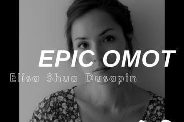 [EPIC OMOT N°11] Elisa Shua Dusapin
