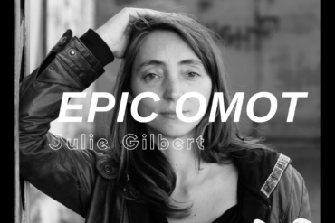 [EPIC OMOT N°12] Julie Gilbert