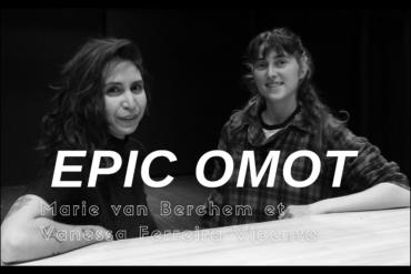 [EPIC OMOT N°14] Marie van Berchem et Vanessa Ferreira Vicente